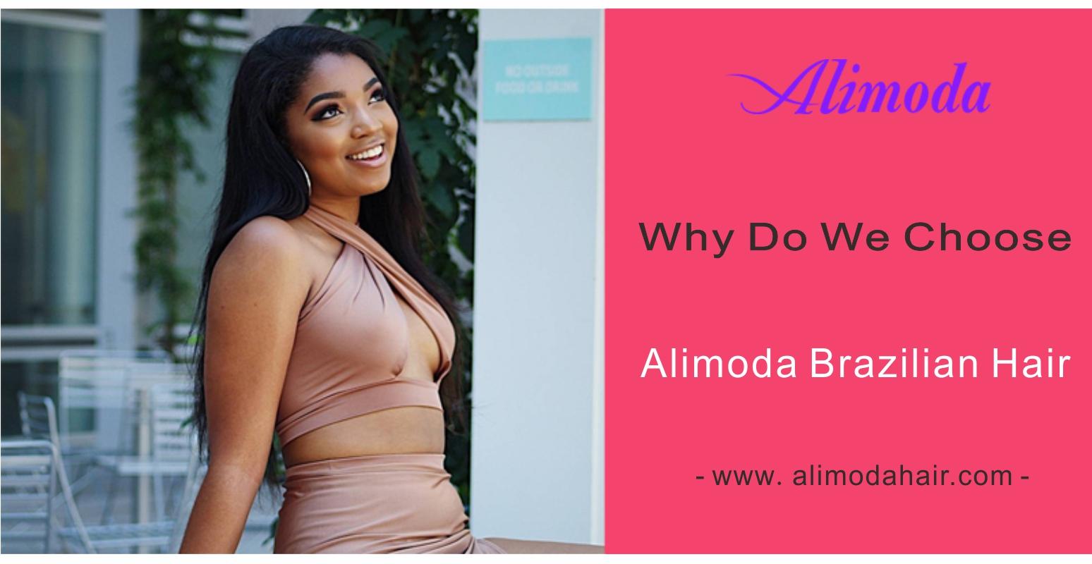Why do we choose Alimoda Brazilian hair