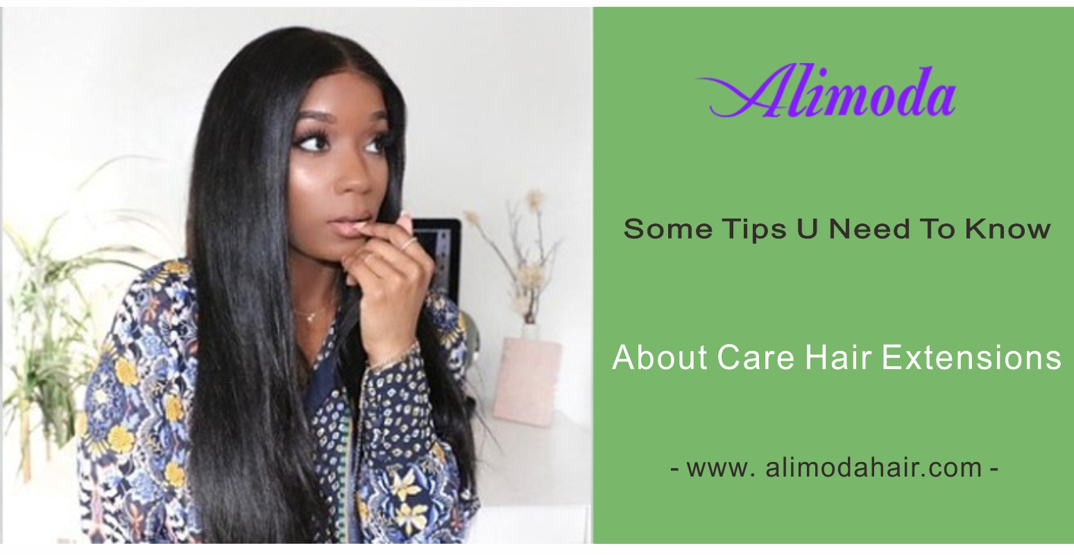 Some tips you need to know about care hair extension