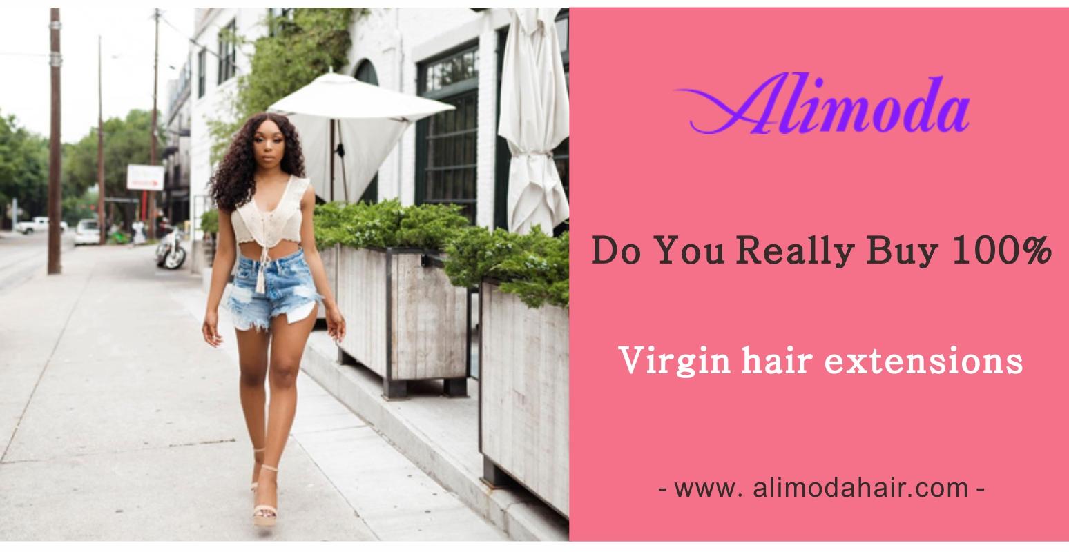 Do you really buy 100% virgin hair extensions?