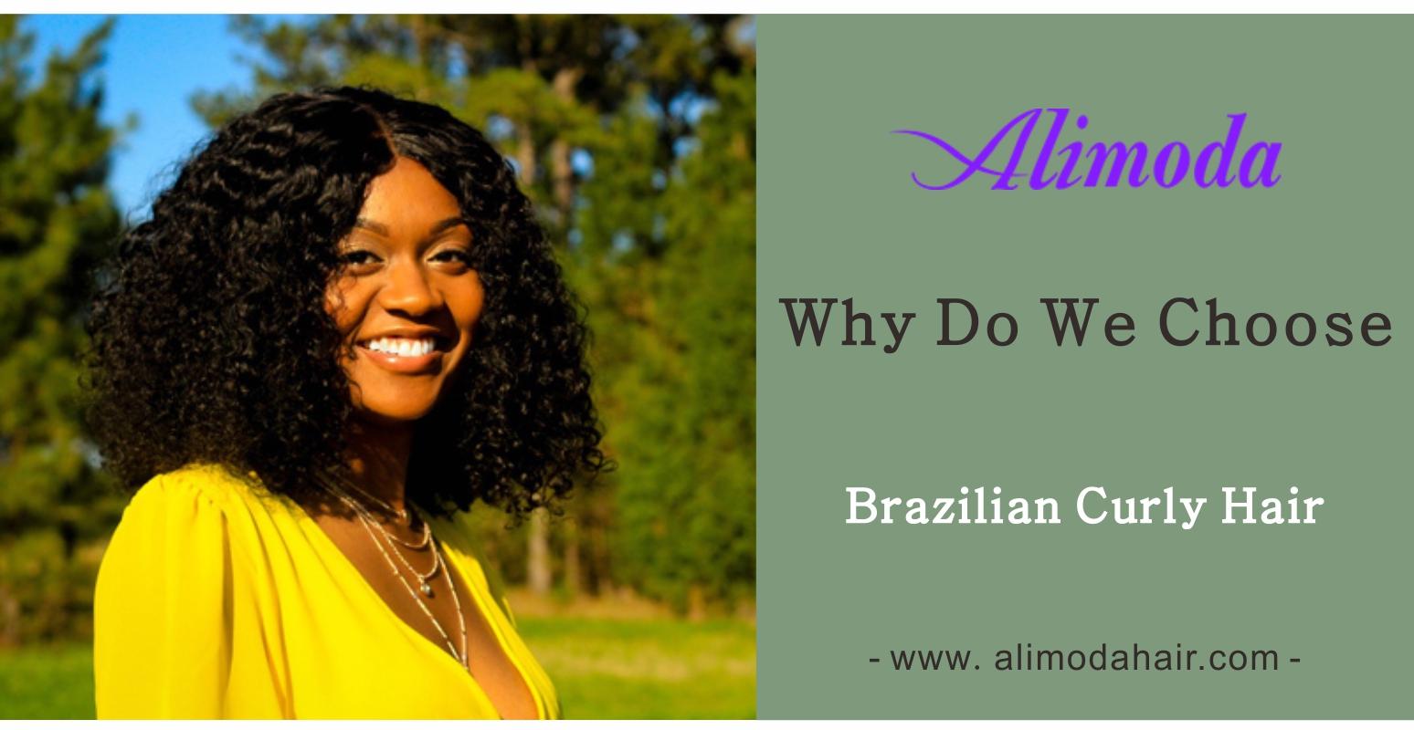 Why do we choose Brazilian hair