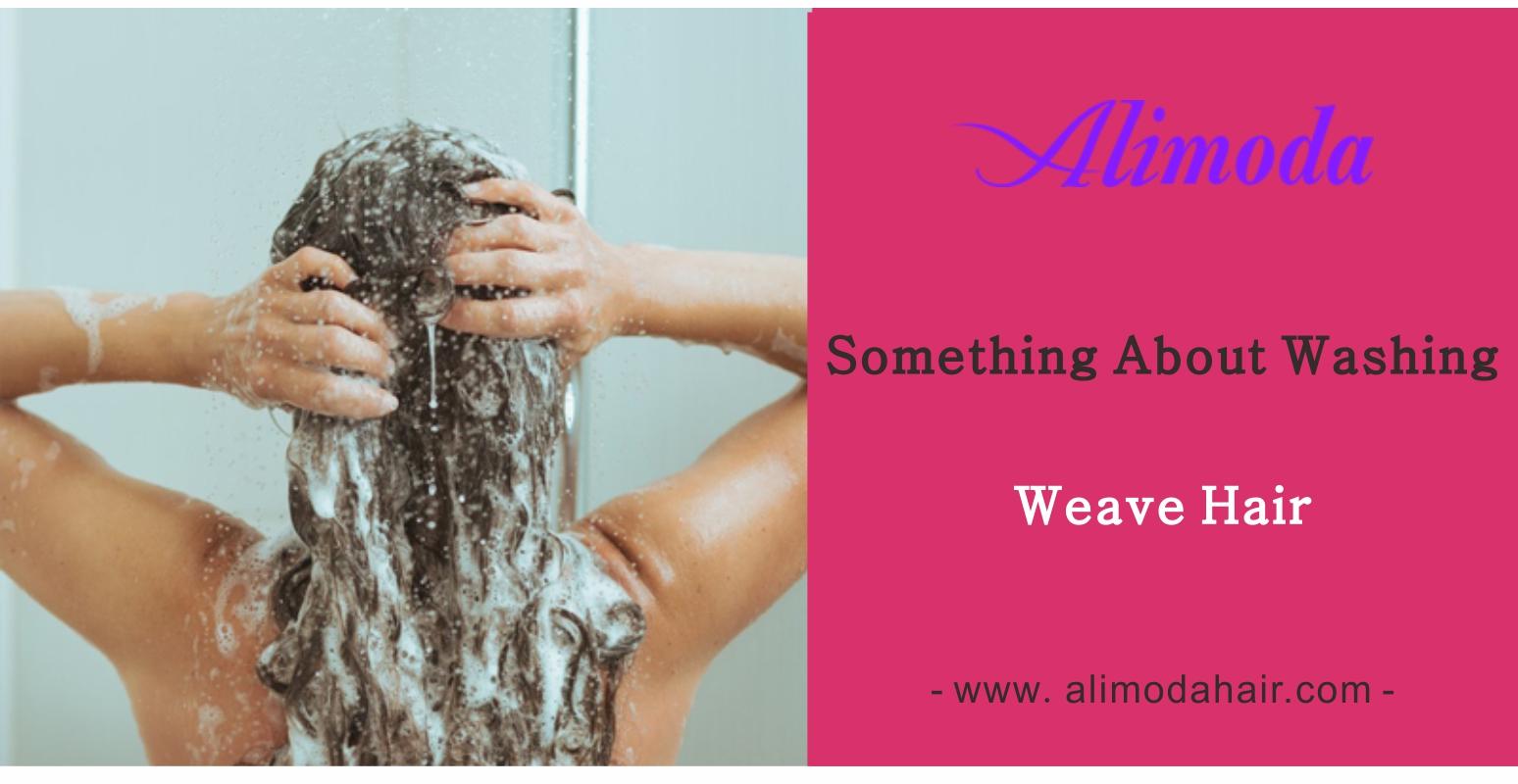 Something about washing weave hair