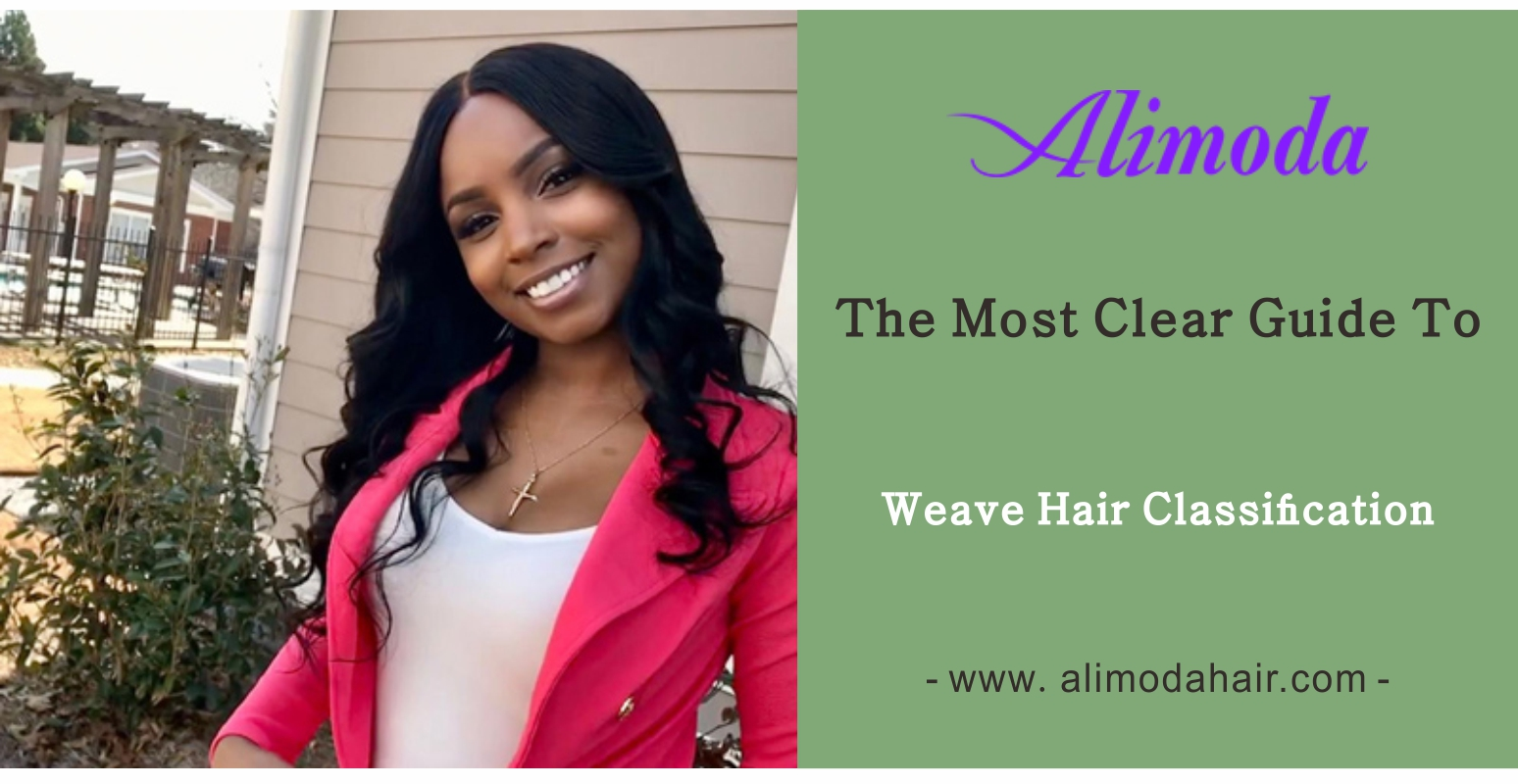 The most clear guide to weave hair classification