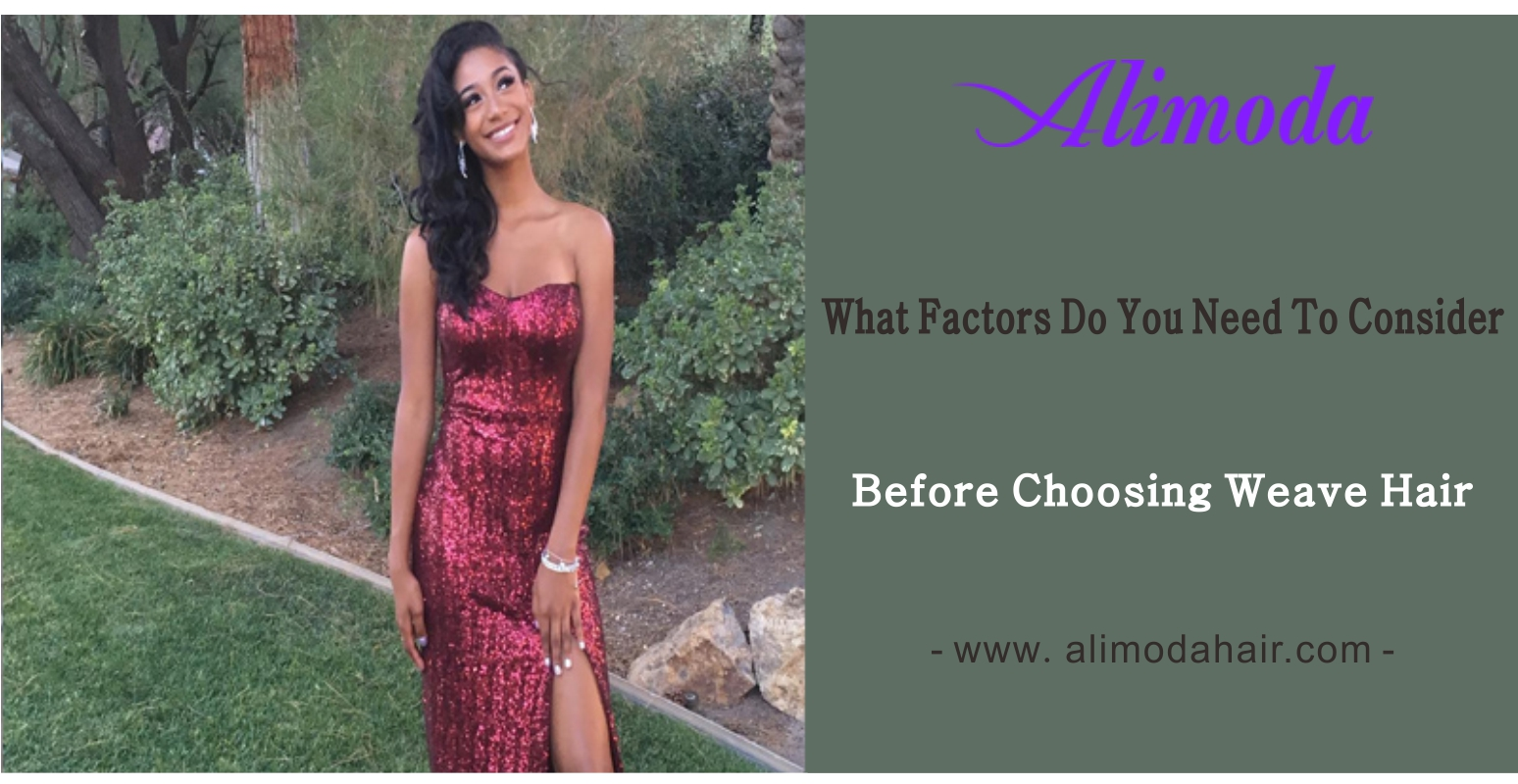 What factors do you need to consider before choosing human weave hair?