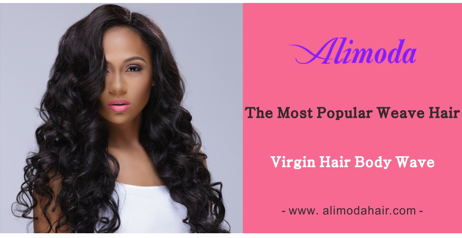 The most popular weave hair body wave