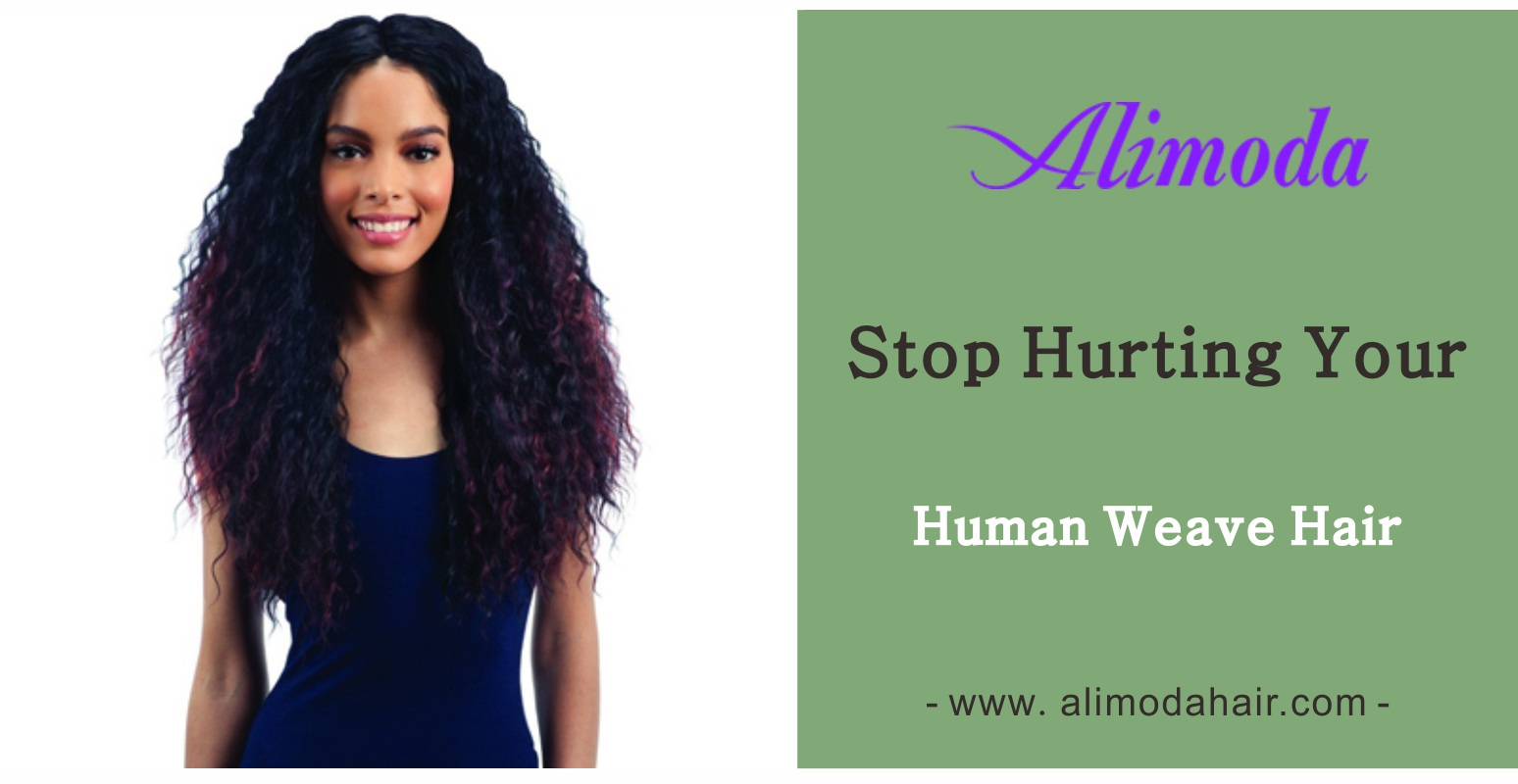 stop hurting your weave hair