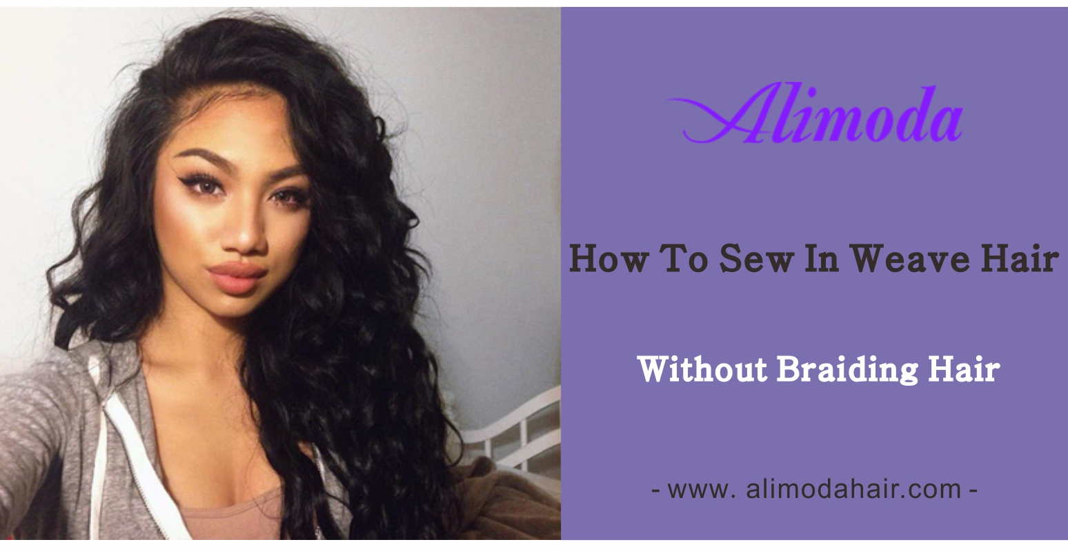 How to sew in weave hair without braiding hair