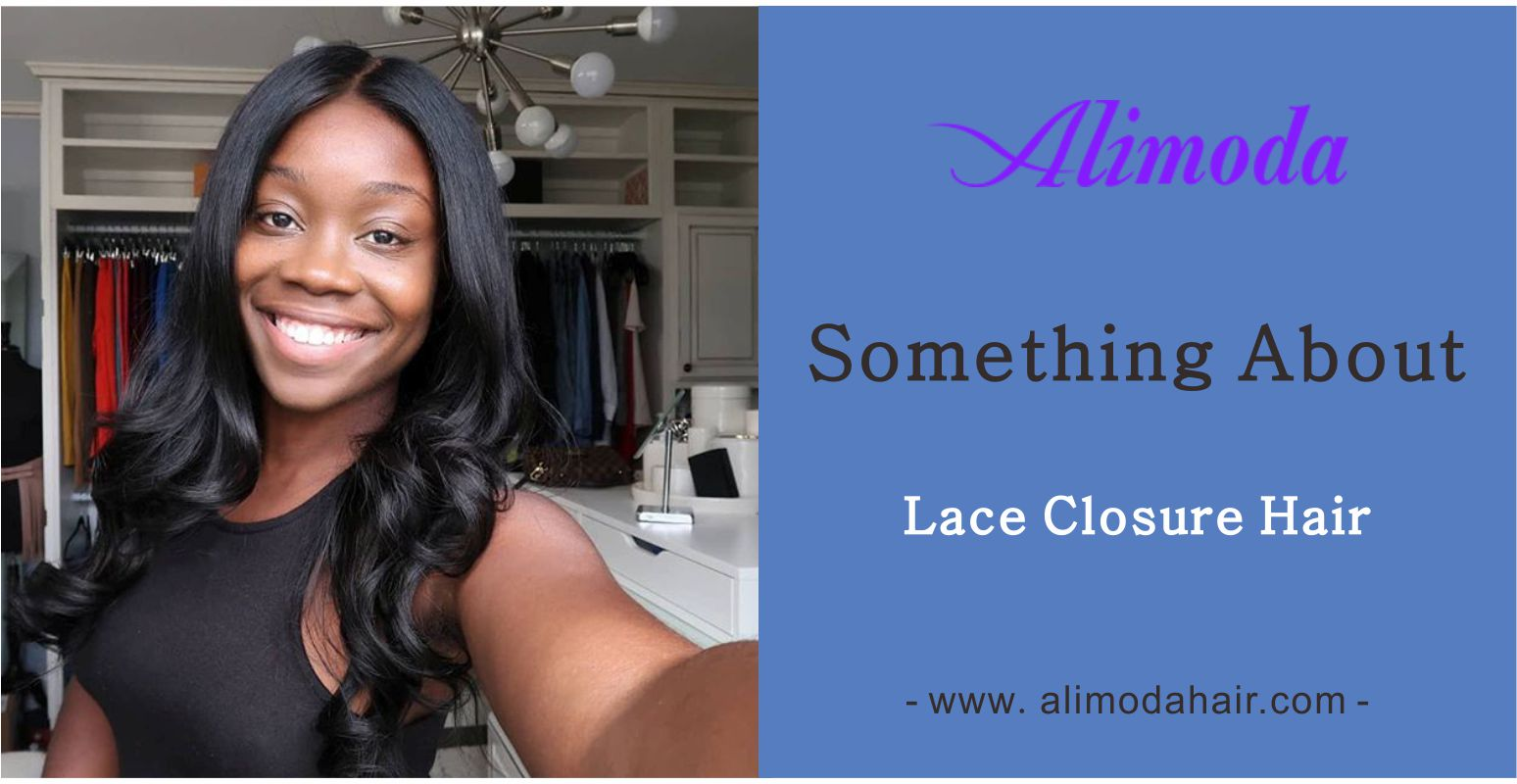 Something about lace closure hair