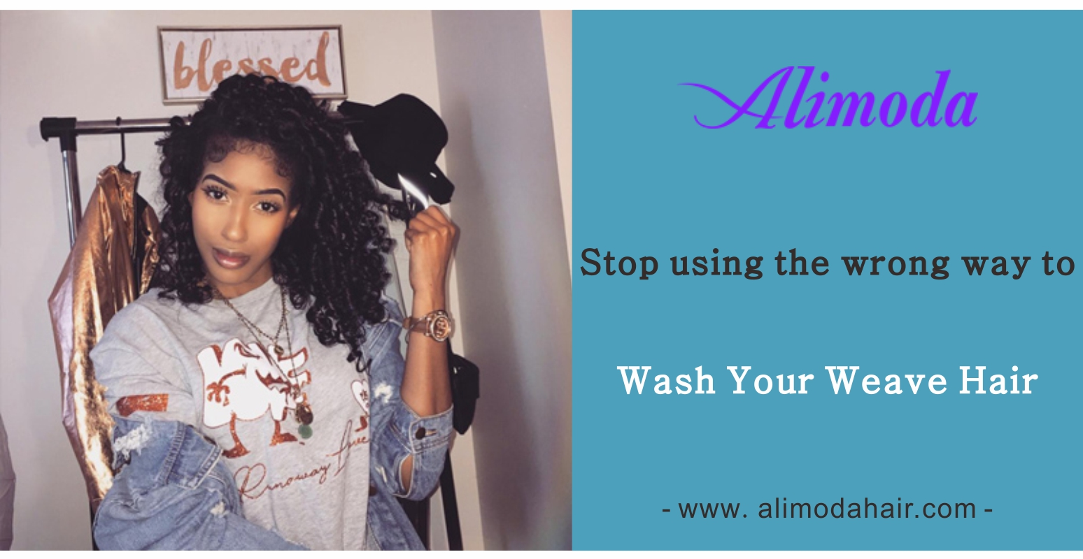 Stop using the wrong way to wash your weave hair