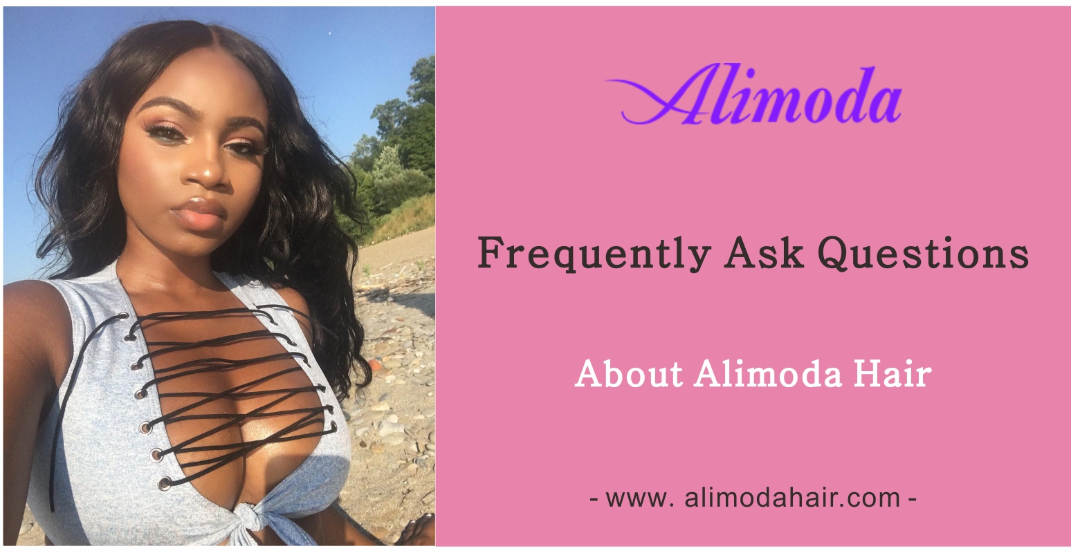 Frequently ask questions about Alimoda Hair